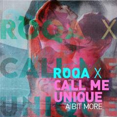 RÓQA X Call Me Unique - A Bit More