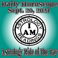 Daily Horoscope Sept. 20, 2021