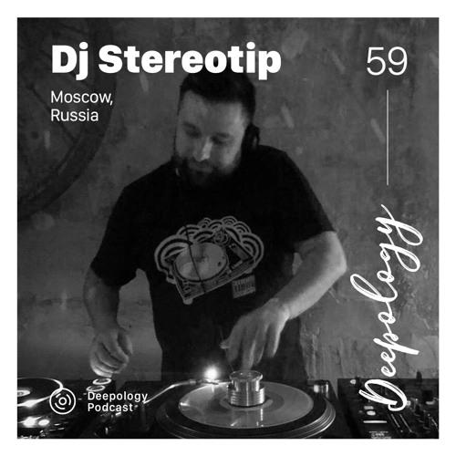 Deepology Podcast #059 | Dj Stereotip