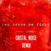 Conor Maynard - You Broke Me First (Cristal Noise Remix)