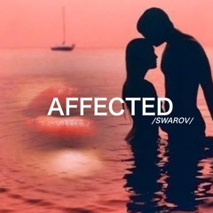 Swarov - Affected (Original Mix) COMING SOON!.