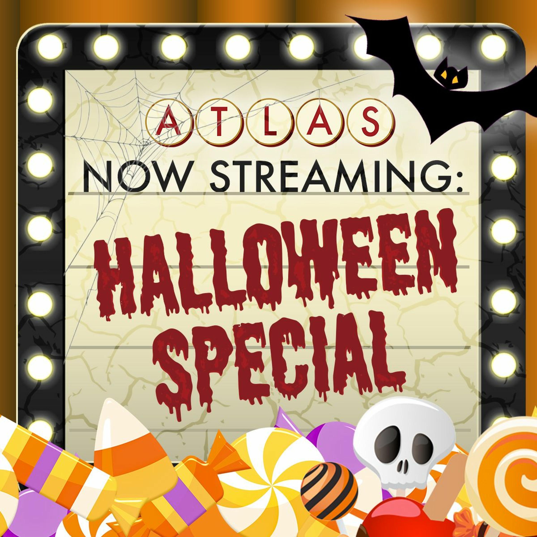An Atlas Halloween Special - Atlas: Now Streaming 87 (The Final Episode)