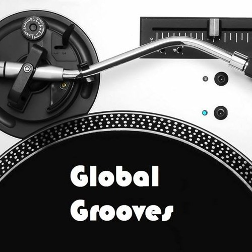 Global Grooves Sessions 37 By Canada's Own Dj Silk