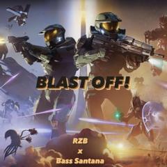 BLAST OFF! (feat. Bass Santana)
