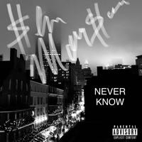 Never Know (prod. Yondo)