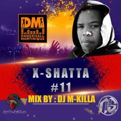 X - SHATTA #11 DJ M - KILLA