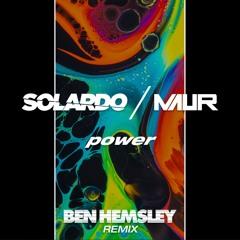 Solardo & Maur - Power (Ben Hemsley Remix)