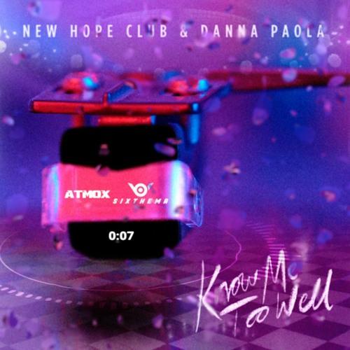 Danna Paola New Hope Club Know Me Too Well Sixthema Atmox Repost By Sixthema Bootleg