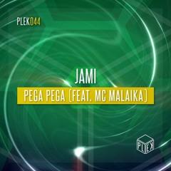 Jami - Pega Pega (feat. MC Malaika) [PLEK044]