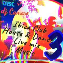 Ibiza Club House & Dance Live mix 3 by camaro