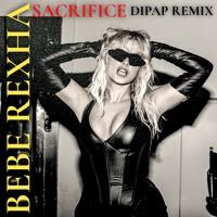 Bebe Rexha - Sacrifice (DiPap Remix) FREE DOWNLOAD