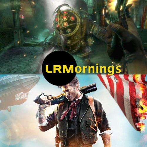 Grab Your Plasmids And Join Us In Rapture For The All Bioshock Episode | LRMornings