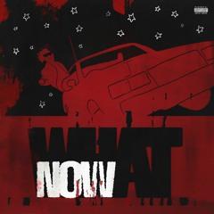 WHAT NOW? (Prod. Supah Mario)