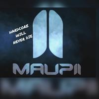 Maupii - Hardcore Will Never Die