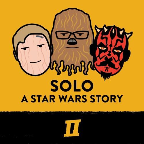 Season 6 Episode 3 - Solo: A Star Wars Story