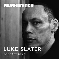 Awakenings Podcast #123 - Luke Slater