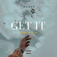 Get IT (feat. Reese)