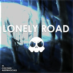 Lonely Road ft. Cocouix & AustinVocals