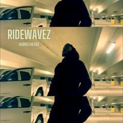 RideWavez x Hurric4n3Ike (Prod. x Hurric4n3Ike)