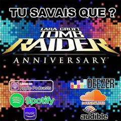 Tu Savais Que - Tomb Raider Anniversary