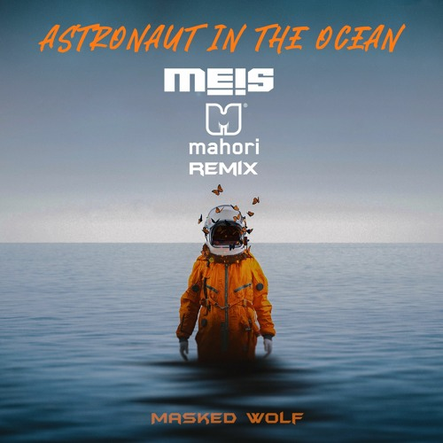 Masked Wolf - Astronaut in the Ocean (Meis & Mahori remix)