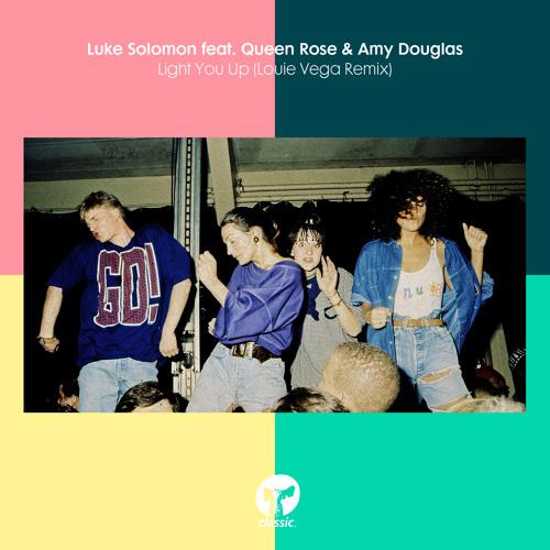Light You Up (feat. Queen Rose & Amy Douglas) (Louie Vega Remix)
