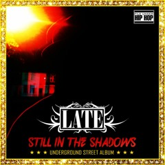 LATE - STILL IN THE SHADOWS album sampler snippet
