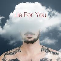 Lie For You