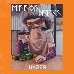 Haber - Mirror Drifter (4 Hour Live DJ Set Recording)