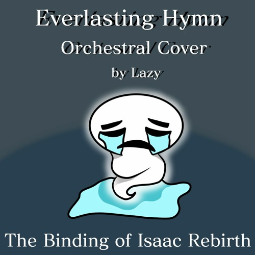Everlasting Hymn [The Binding of Isaac Rebirth] - Orchestral Cover