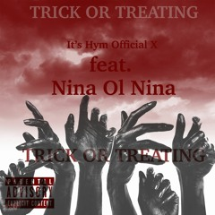 It's Hym feat. Nina Ol Nina - Trick Or Treating( OUT ON APPLE MUSIC, SPOTIFY, YOUTUBE)