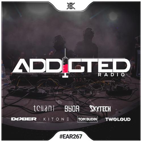 Addicted Radio #267