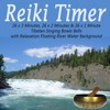 Reiki Timer 26 X 1 Minute Tibetan Singing Bowl Bell with Relaxation Floating River Water Background