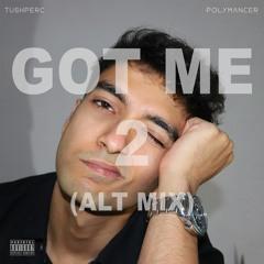 Got Me 2 (Alt Mix)