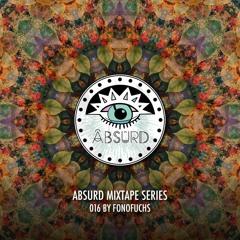 Absurd Mixtape Series 016 By FonoFuchs