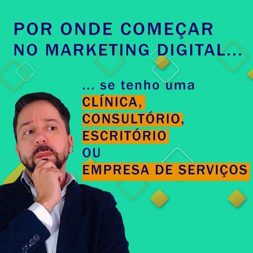 Por Onde Comecar No Marketing Digital Se Voce Oferece Servicos