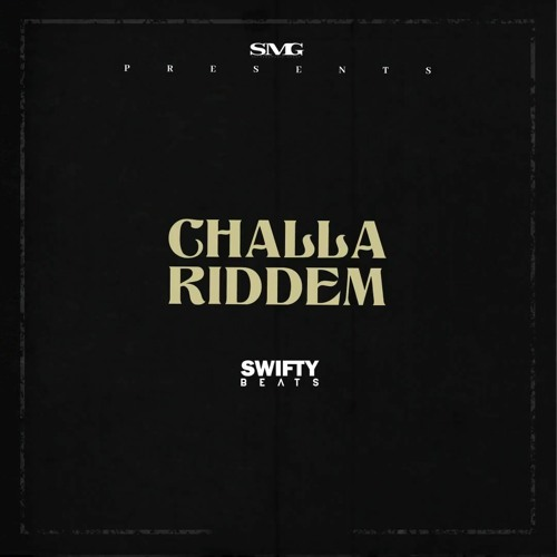 CHALLA RIDDEM | SWIFTY BEATS | 2021