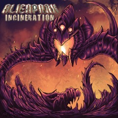 AlienPark - Incineration
