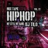 Download Mixtape Hiphop Part2 - My Style My Name Vol 22 - TiLo Mixx Mp3