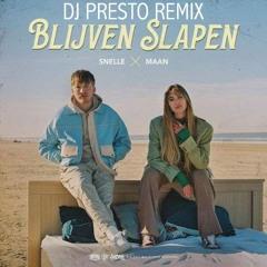 Snelle & Maan - Blijven Slapen (DJ PRESTO Remix)