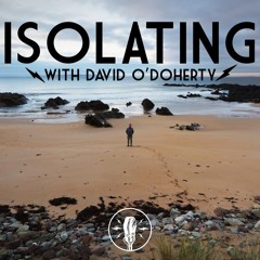 EPISODE 32: ISOLATING WITH DAVID O'DOHERTY - SAY MY PAIN - 30/04/20