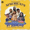 Download DJ SOGOOD 2021 AFROBEAT 85MIN MIX Mp3
