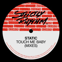 Touch Me Baby (The Static Mix)