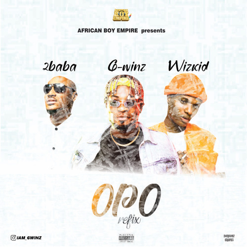 """2baba— """"Opo""""ft.G-winz & wizkid (prod.Blaq jerzee)Opo refix"""