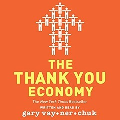 [PDF] DOWNLOAD READ The Thank You Economy Read Online