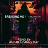 Topic - Breaking Me ft. A7S (Agilar & Danny May Remix)