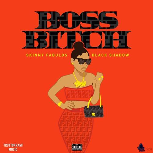 "Skinny Fabulous: ""Boss Bitch"" Ft. Black Shadow"