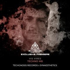 PREMIERE: Vis Vires - Techno M8 (Original Mix) [Techgnosis Records]