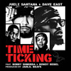 Time Ticking (feat. Dave East, Bobby Shmurda & Rowdy Rebel)