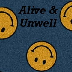Introducing : Alive and unwell